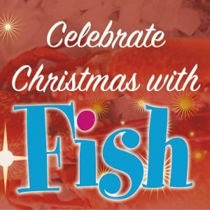 Celebrate Christmas & New Year with Fish!